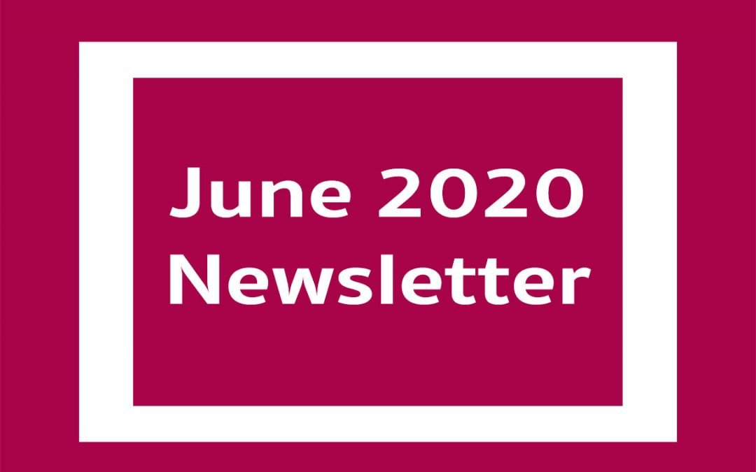 Our June 2020 Newsletter is Available to View Now
