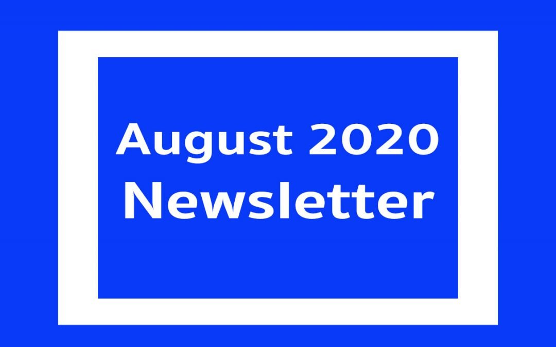 Our August 2020 Newsletter is Available to View Now