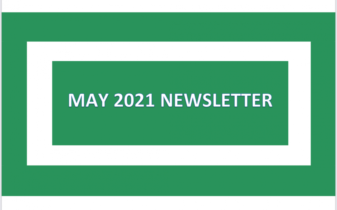 Our May 2021 Newsletter is available to view now